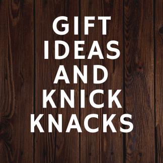 Gift Ideas and Knick Knacks