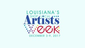 Louisianas Shop Local Artists Week