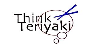 Think Teriyaki