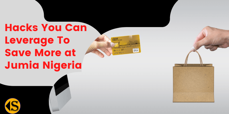 You are currently viewing 7 Hacks You Can Leverage To Save More at Jumia Nigeria