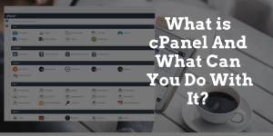 What is cPanel? How To Use & Why Its Important