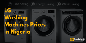 Read more about the article LG Washing Machine Price in Nigeria 2021 (+ Buyer Guide )