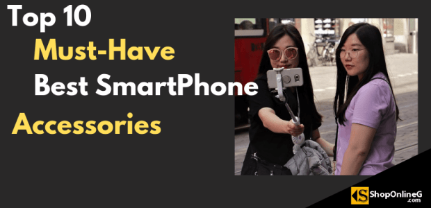 Top 10 Must-Have Best SmartPhone Accessories In Nigeria 2019 Best Deals Shopping Guide