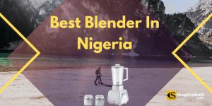 Best Blender In Nigeria Market