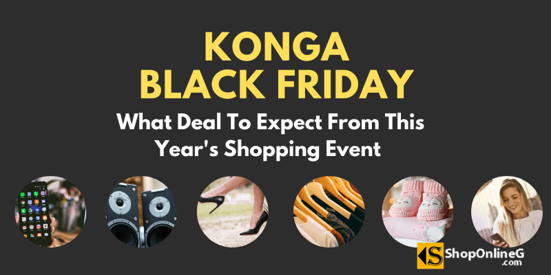 You are currently viewing Konga Black Friday 2021: What Deals To Expect This Season