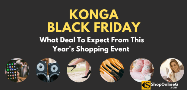Konga Black Friday 2019: What Deal To Expect This Season Shopping Guide