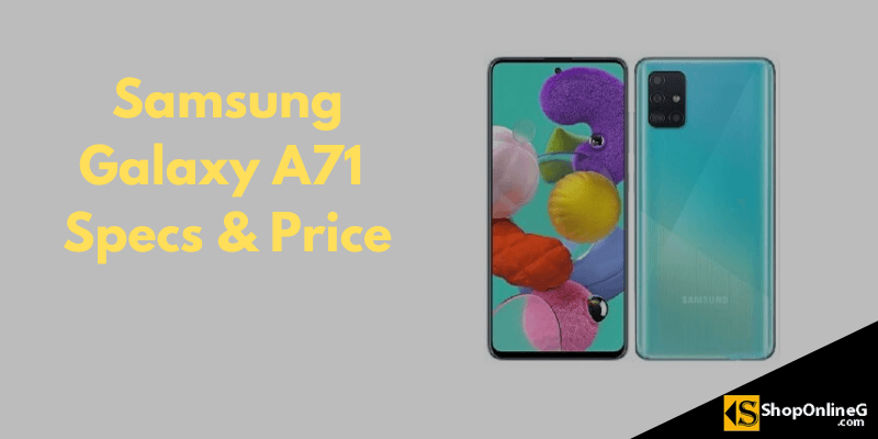 Samsung Galaxy A71 Price in Nigeria, Full Specs and Features