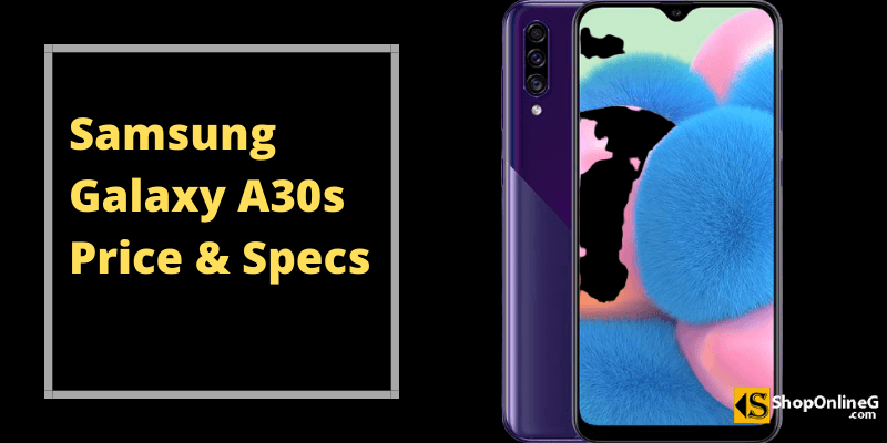 You are currently viewing Samsung Galaxy A30s Price in Nigeria, Full Specs & Review