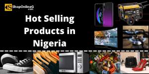 Read more about the article 10+ Hot Selling Products in Nigeria 2021
