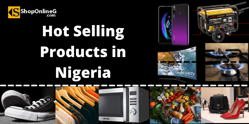 27 Hot Selling Products in Nigeria 2021