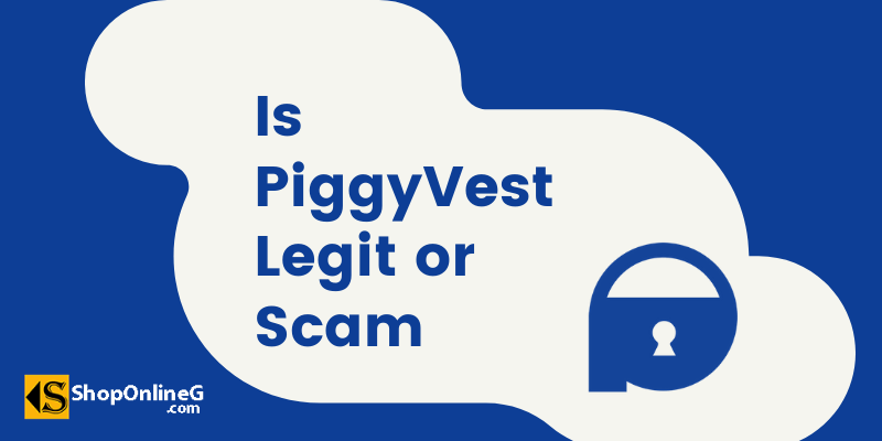 You are currently viewing Is PiggyVest Legit or Scam | All You Need To Know