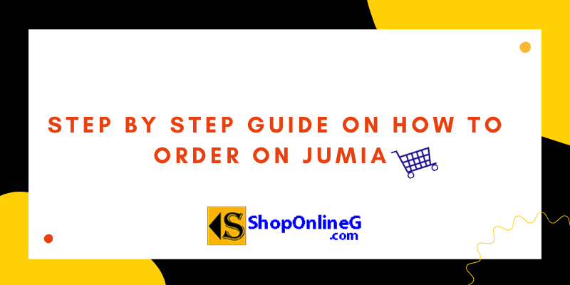 You are currently viewing How To Order On Jumia 2021 And Get It Delivered To You