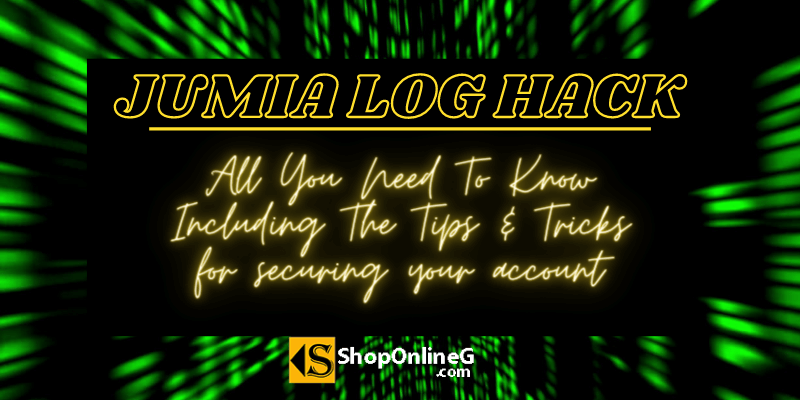 You are currently viewing Jumia Log Hack: All You Need To Know Including The Tips & Tricks