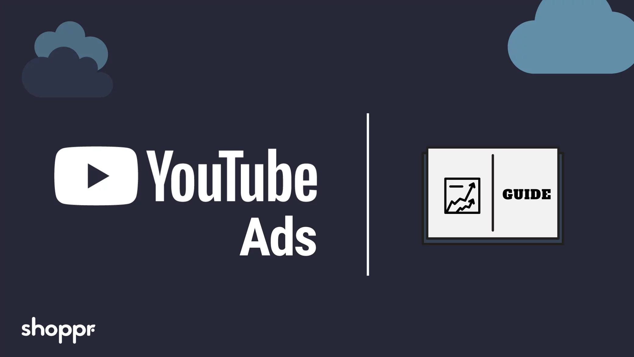 How to set up YouTube Ads to promote your E-Commerce store