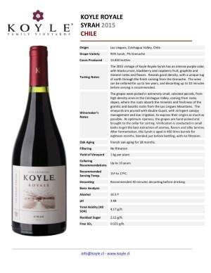 Rượu Vang Đỏ KOYLE ROYALE SYRAH có màu tím đậm của quả lý chua đen, mâm xôi, phúc bồn tử và vị khoáng