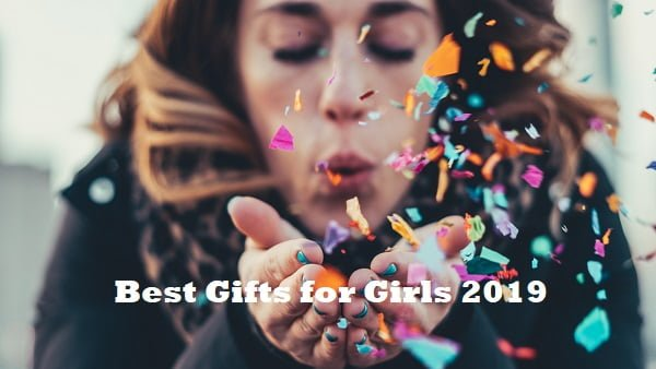 Best Gifts for Girls | Girls Gifts 2019