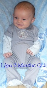 My Baby Boy Is Three Months Today!!!