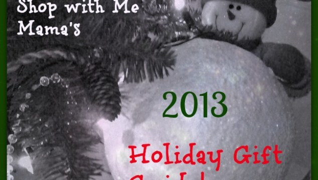 Shop with Me Mama's 2013 Holiday Gift Guide! #HolidayGiftGuide #Gifts