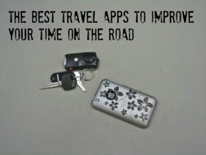 The Best Travel Apps To Improve Your Time On The Road