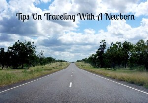 Tips On Traveling With A Newborn
