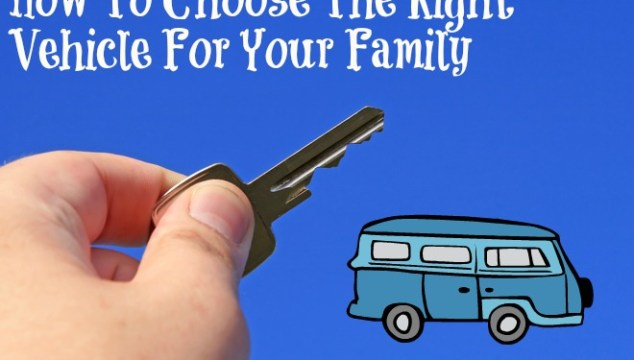 How To Choose The Right Vehicle For Your Family