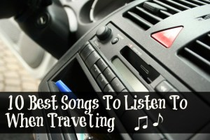 10 Best Songs To Listen To When Traveling