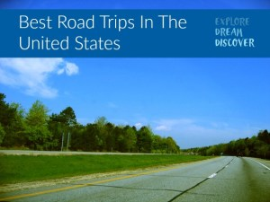 The Best Road Trips In The United States