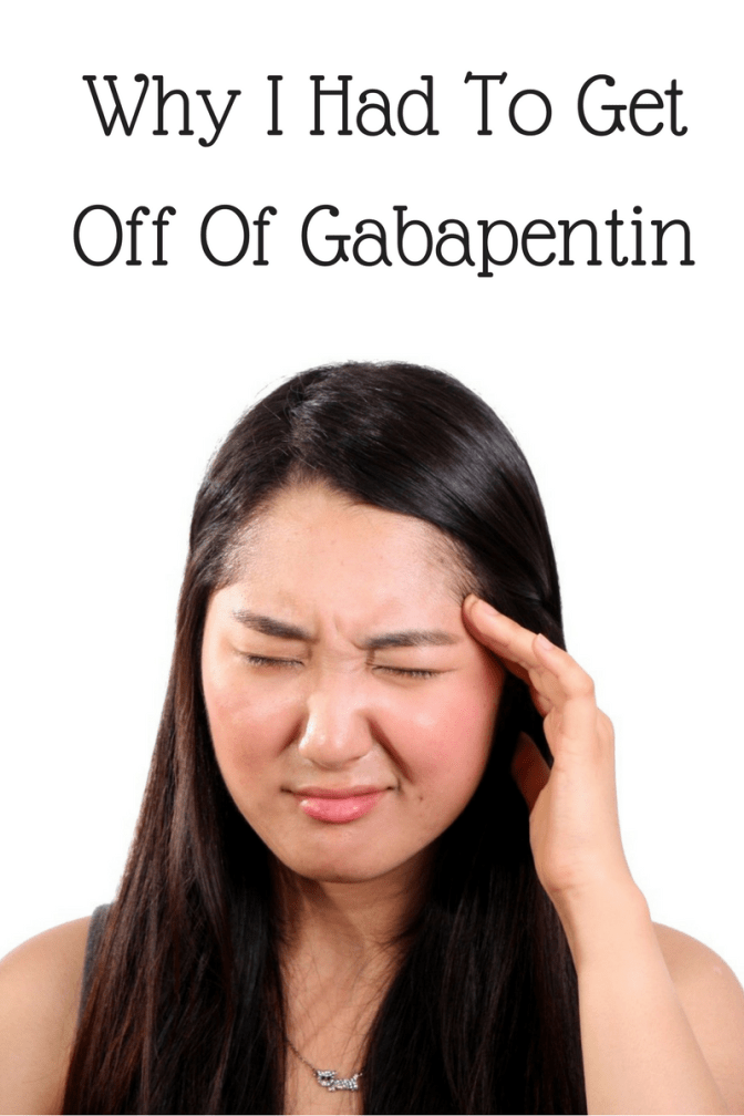 Why I Had To Get Off Of Gabapentin