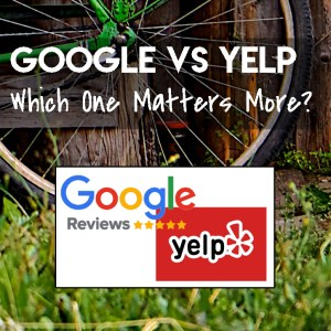 Google vs. Yelp:  Which One Matters More?