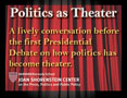 Politics as Theater