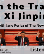 On the Trail of Xi Jinping: A Podcast with Jane Perlez of The New York Times. Click Here to Listen.