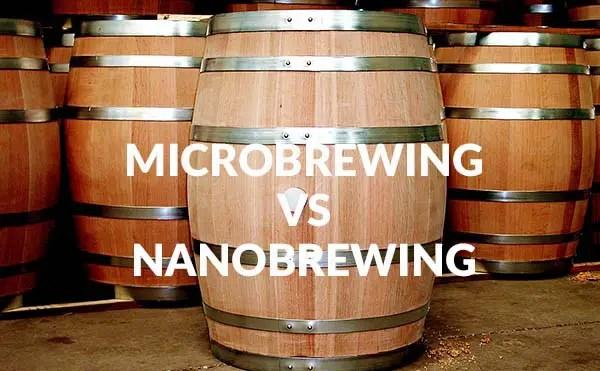 Microbrewing vs. Nanobrewing: Battle Of The Smalls!
