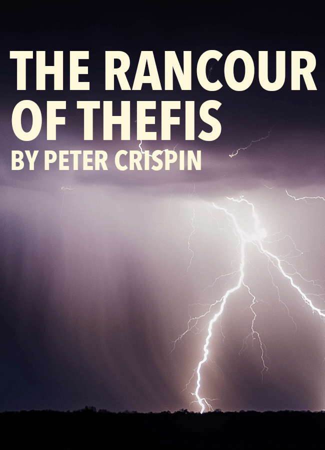 The Rancour of Thefis
