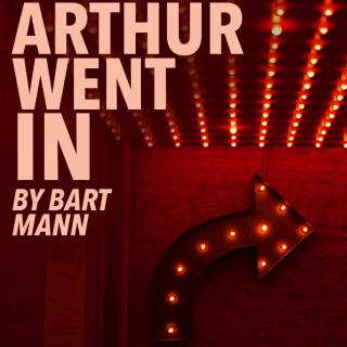 Arthur Went In