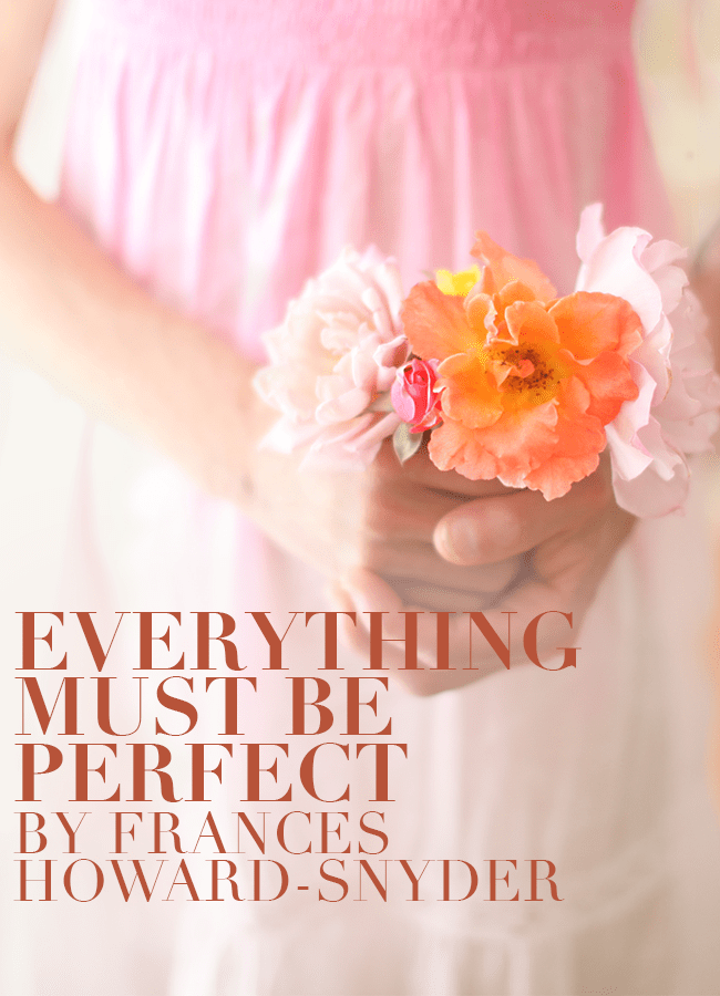Everything Must Be Perfect