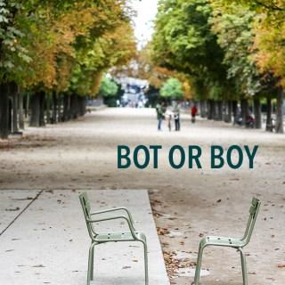 Bot or Boy