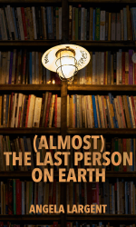 (Almost) the Last Person on Earth