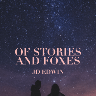 Of Stories and Foxes