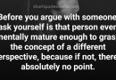 Before you argue with someone, know this