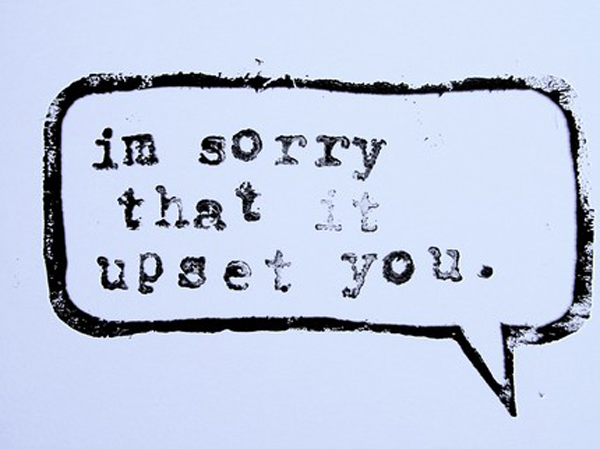 im sorry that it upset you