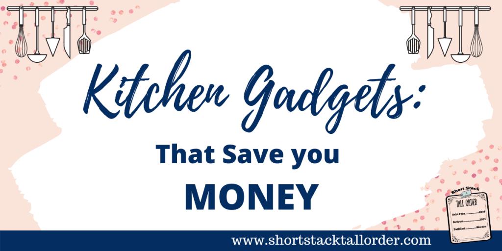 Kitchen Gadgets Save Money