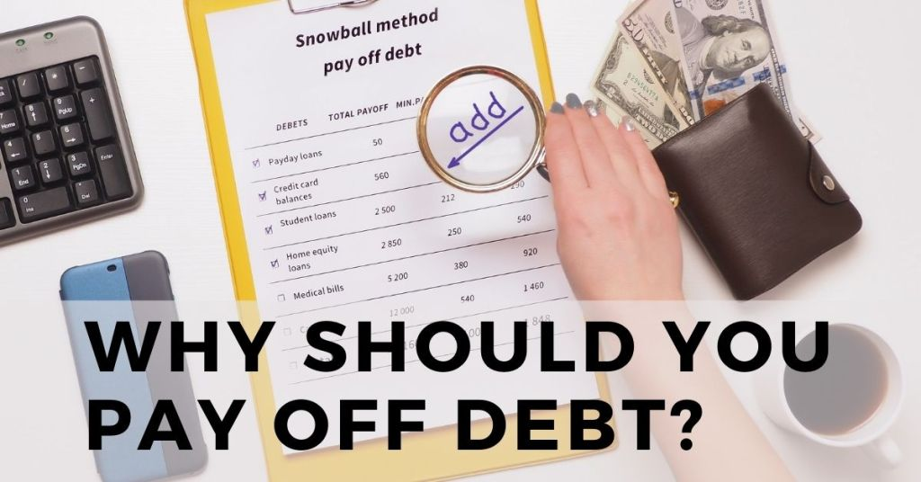 Debt Excuses: Why should you Pay off Debt?
