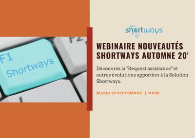 Webinaire Shortways Assistant – Nouveautés Automne 20′