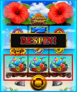 Hawaiian Dream-ハワイアンドリームのRESPINアクション
