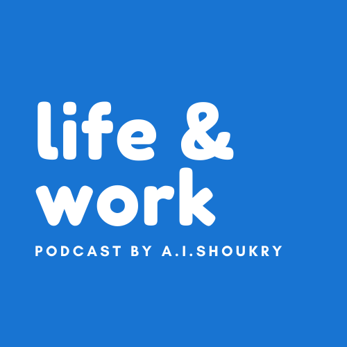 life & work podcast