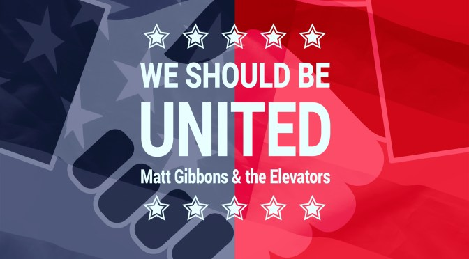 Music Video Of The Day: We Should Be United By Matt Gibbons