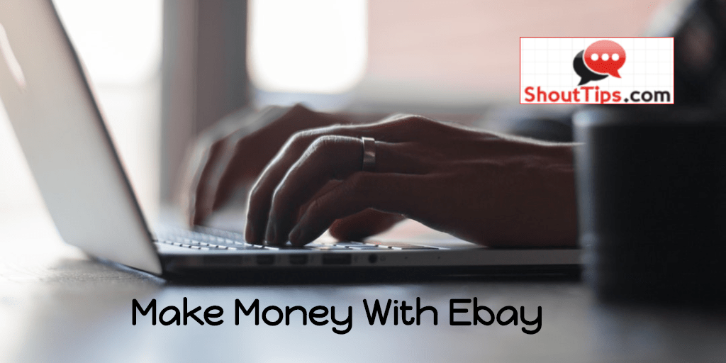 How Can I Make Money With Ebay?