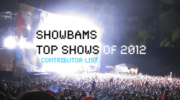 Showbams contributors name their favorite shows of 2012.