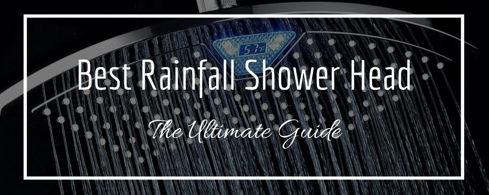 Best Rainfall Shower Head