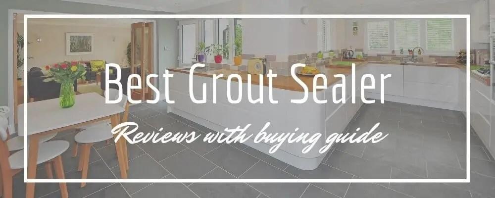 best grout sealer for shower 2021